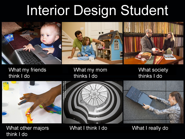 5 THINGS WE INTERIOR DESIGN STUDENTS HEAR ALL THE TIME