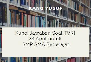 Kunci Jawaban Soal TVRI 28 April SMP SMA Sederajat