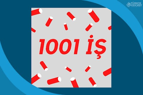 1001 İş Podcast