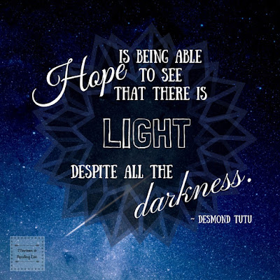 Hope is being able to see that there is light despite all the darkness.