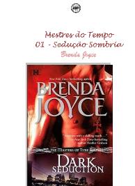 Brenda Joyce - Mestres do Tempo I - SEDUÇAO SOMBRIA