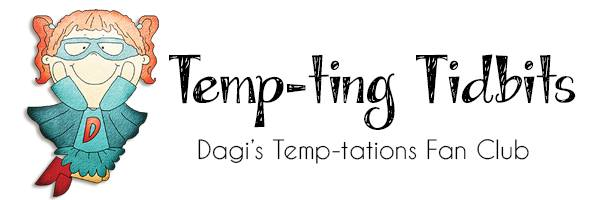Dagi's Temp-ting Tidbits FB Fan Club