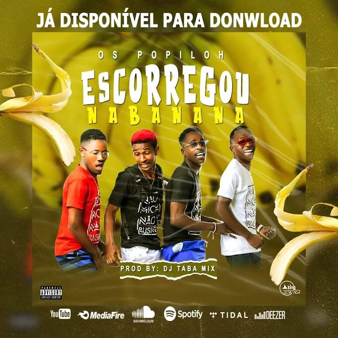 Os Popiloh - Escorregou Na Banana (Afro House) [Download]