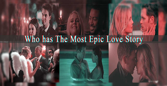 The Originals: Who has The Most Epic Love Story