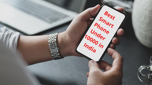 Best Smart Phone Under 10000 in India
