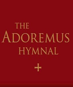 THE ADOREMUS HYMNAL - Downloadable MP3s
