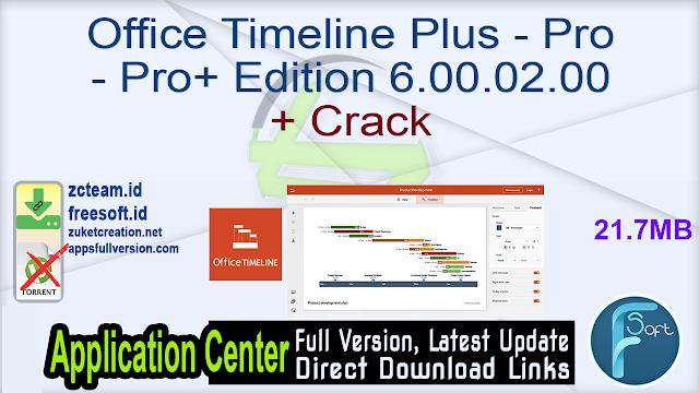 Office Timeline Plus – Pro – Pro+ Edition 6.00.02.00 + Crack_ ZcTeam.id