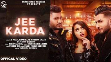 JEE KARDA Lyrics in Punjabi & English by G KHAN   KHAN SAAB   GARRY SANDHU  FRESH MEDIA