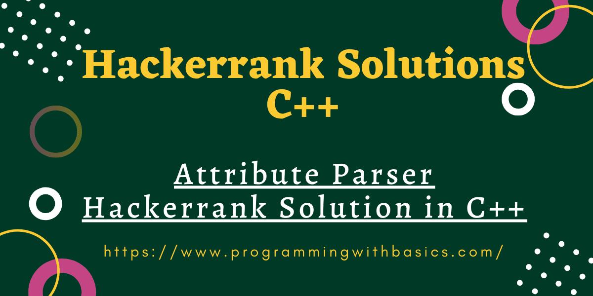 Attribute Parser Hackerrank Solution in C++