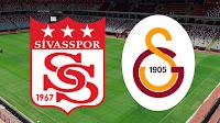 Sivasspor - Galatasaray maci canli izle 24 mayis cuma