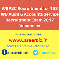 WBPSC Recruitment for 153 WB Audit & Accounts Service Recruitment Exam 2017 Vacancies