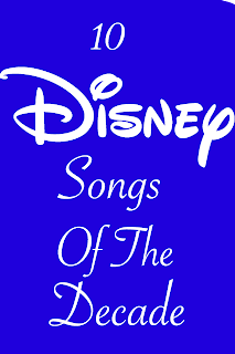 10 Disney Songs of the Decade