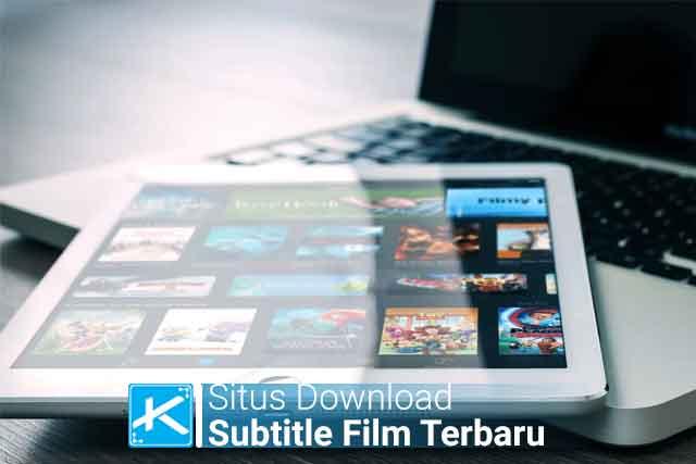 Daftar situs download subtitle Bahasa Indonesia terbaru selain subscene dalam format srt dan cara download subtitle dari subscene serta cara memasukannya.