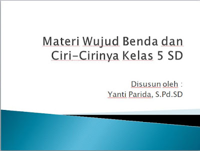 Persentase (PPT) PowerPoint Materi Wujud Benda dan Ciri-Cirinya Kelas 5 SD Plus Video library pendidikan