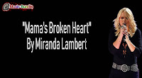 Mama's Broken Heart By Miranda Lambert Free Download Karaoke, Mp3, Minus One and Lyrics