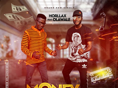 "FAST DOWNLOAD: Horllax Ft Olawale - ""Money Is Relevant"""