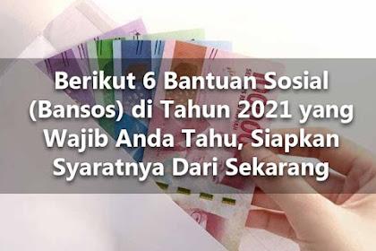 Berikut 6 Bantuan Sosial (Bansos) di Tahun 2021 yang Wajib Anda Tahu, Siapkan Syaratnya Dari Sekarang