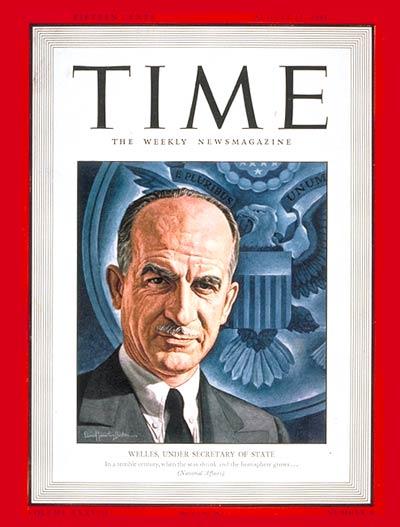 Under Secretary Welles, Time, 11 August 1941 worldwartwo.filminspector.com
