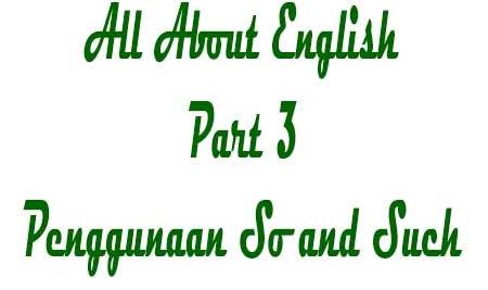 Penggunaan So and Such | Perbedaan dan Contoh Kalimat