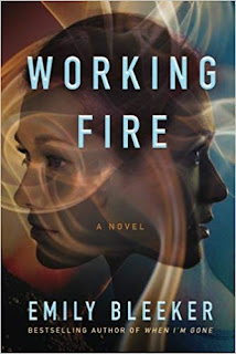 Book Review and GIVEAWAY: Working Fire, by Emily Bleeker