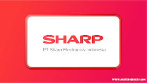 Lowongan Kerja PT. Sharp Electronics Indonesia, Jobs: Operator Produksi, Sales B to B Staff, Technical Product Support