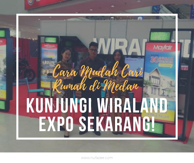 Cara Mudah Cari Rumah di Medan, Kunjungi Wiraland Expo Sekarang!