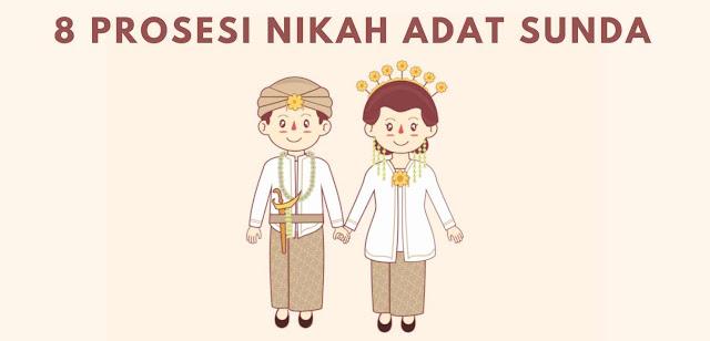 8 Prosesi Pernikahan Adat Sunda dan Penjelasannya
