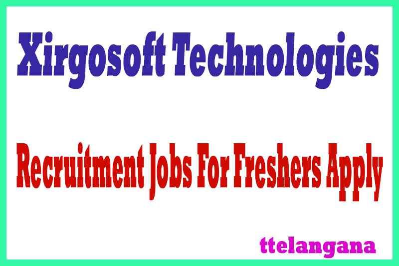Xirgosoft Technologies Recruitment Jobs For Freshers Apply