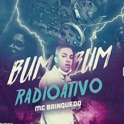 Bumbum Radioativo – MC Brinquedo download grátis
