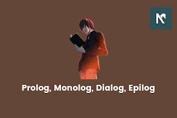 Apa Itu Prolog, Monolog, Dialog dan Epilog Pada Cerita