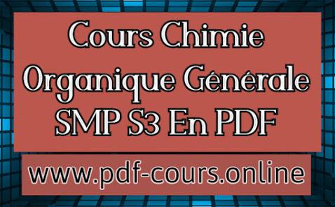 Cours Chimie Organique Générale SMP Semestre 3 PDF