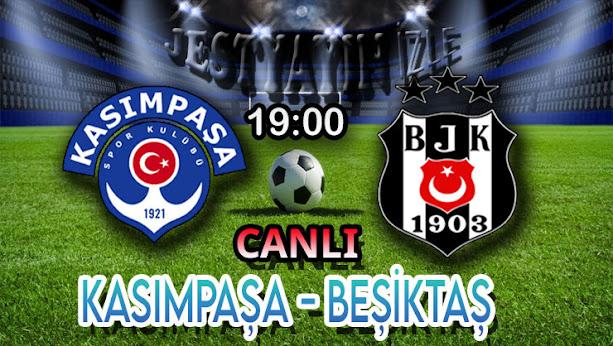 Kasımpaşa - Beşiktaş maçını canlı izle