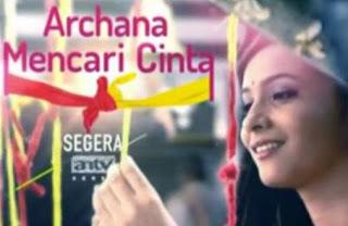 SINOPSIS Tentang Archana Mencari Cinta ANTV Episode 1 - Terakhir (LENGKAP)