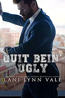 Quit Bein' Ugly by Lani Lynn Vale book cover