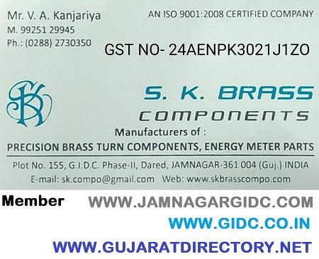 S K BRASS COMPONENTS - 9925129945 | 9427420050 GSTIN : 24AENPK3021J1ZO