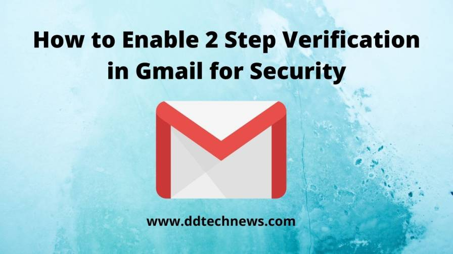How to Enable 2 Step Verification in Gmail for Security