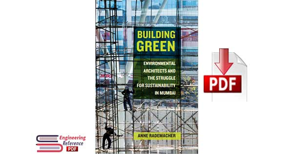 Building Green: Environmental Architects and the Struggle for Sustainability in Mumbai 1st edition by Anne Rademacher
