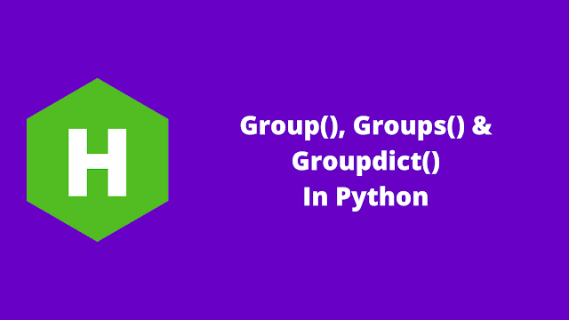 HackerRank Group(), Groups() & Groupdict() in python problem solution