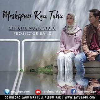 Download Lagu Projector Band - Meskipun Kau Tahu Mp3