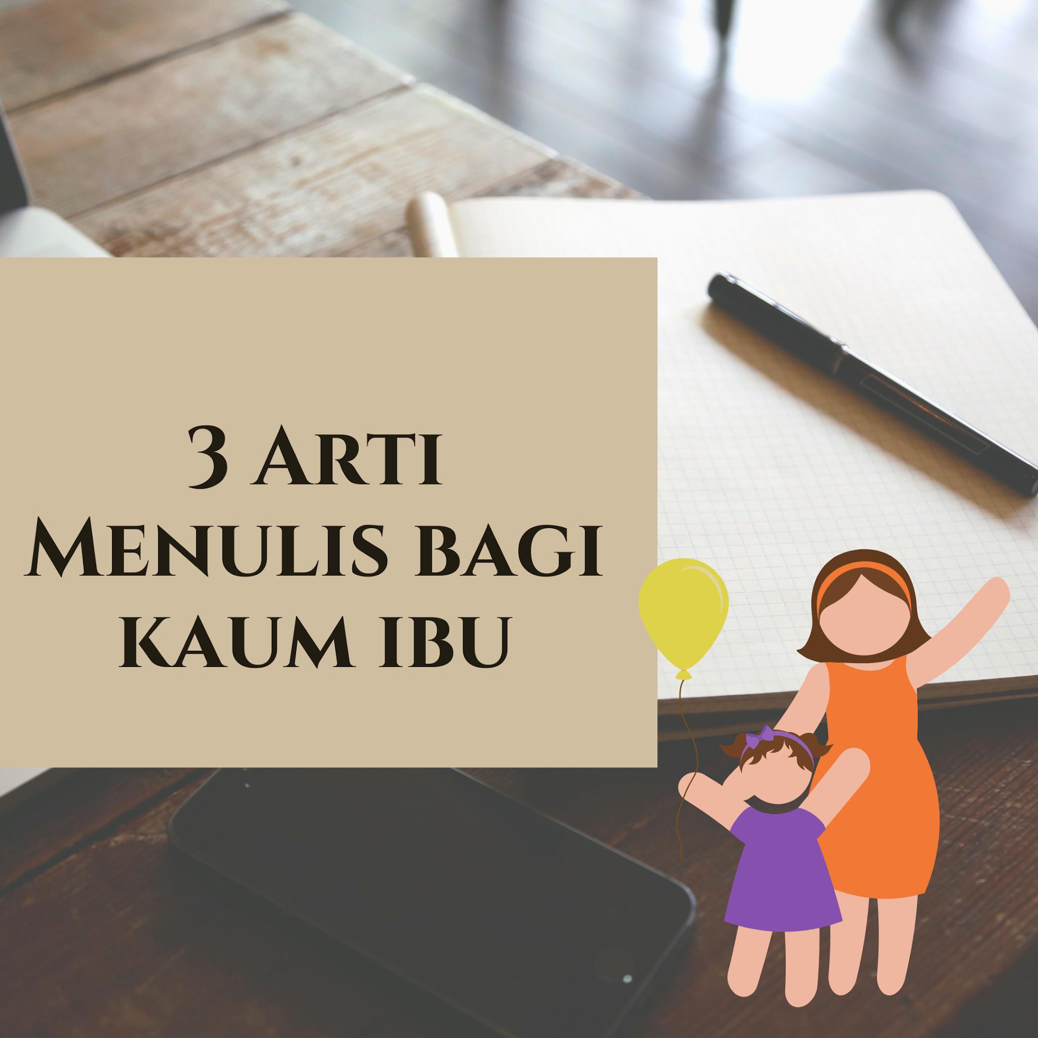 3 artie menulis bagi kaum ibu