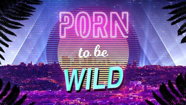 porn to be wild