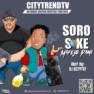 [Mixtape] DJ Ozzytee – Soro Soke Mafejo Pami