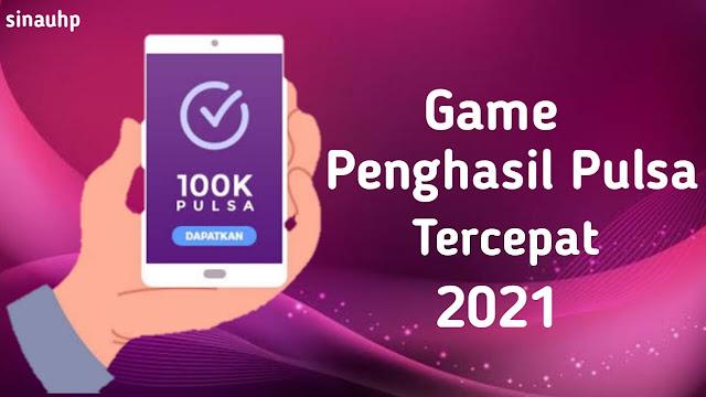 Game Penghasil Pulsa Tercepat 2021