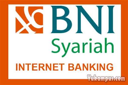 Cara Daftar atau Membuat BNI Syariah Internet Banking