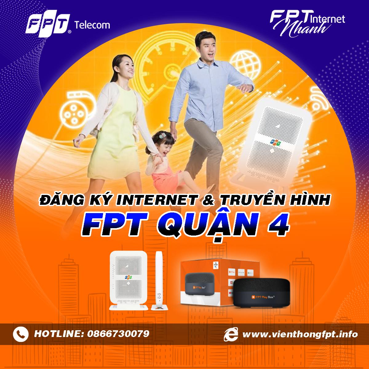 Chi nhánh FPT Quận 4 - Tổng đài lắp mạng Internet và Truyền hình FPT