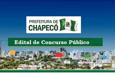 Concurso Prefeitura de Chapecó-SC, lança edita com 154 vagas em SC