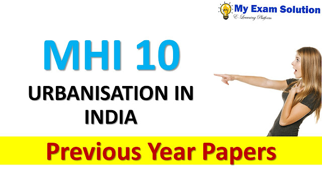 MHI 10 URBANISATION IN INDIA Previous Year Papers