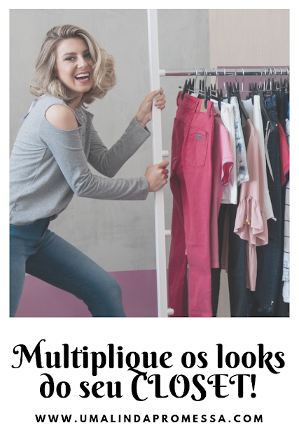 multiplique os looks do seu guarda roupa closet