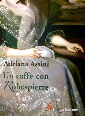 http://www.scritturascritture.it/prodotto/un-caffe-con-robespierre-adriana-assini/