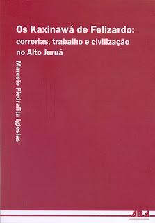 Livro - Os Kaxinawá de Felizardo - Marcelo Piedrafita Iglesias-1